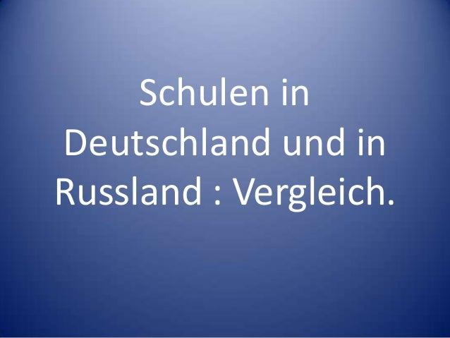 Schulen inDeutschland und inRussland : Vergleich.