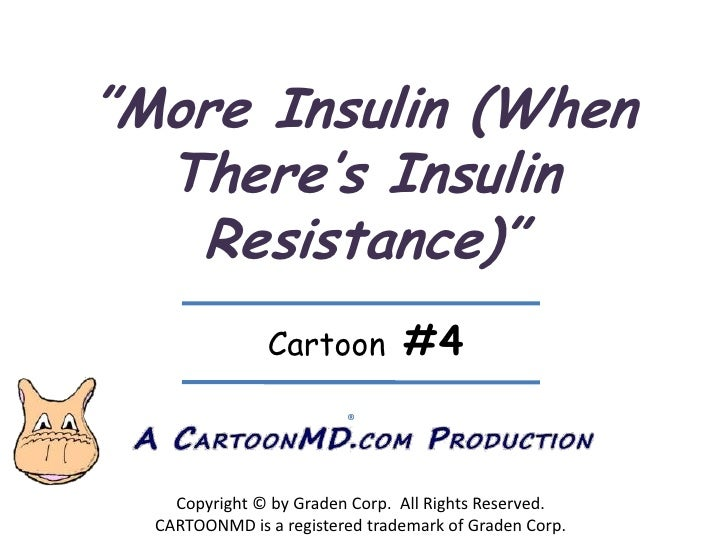 """""""More Insulin (When There's Insulin Resistance)""""<br />Cartoon  #4<br />®<br />Copyright © by Graden Corp.  All Rights Rese..."""