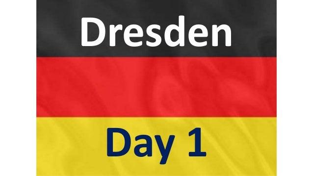 Dresden Day 1
