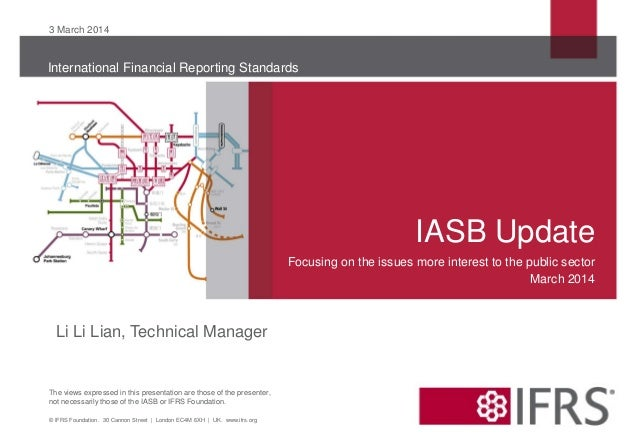 3 March 2014  International Financial Reporting Standards  IASB Update Focusing on the issues more interest to the public ...