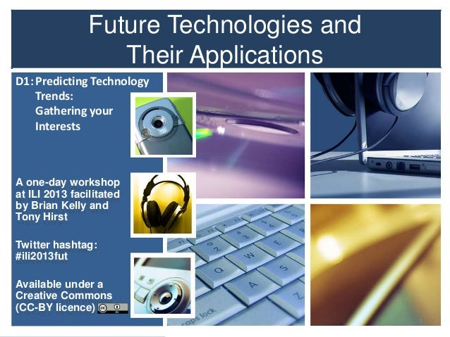 D1: Gathering Interests: Future Technologies and Their Applications