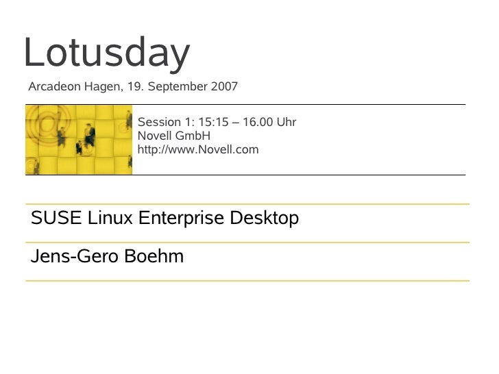 Lotusday Arcadeon Hagen, 19. September 2007                   Session 1: 15:15 – 16.00 Uhr                  Novell GmbH   ...