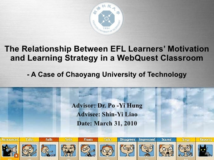 The Relationship Between EFL Learners' Motivation and Learning Strategy in a WebQuest Classroom   - A Case of Chaoyang Uni...