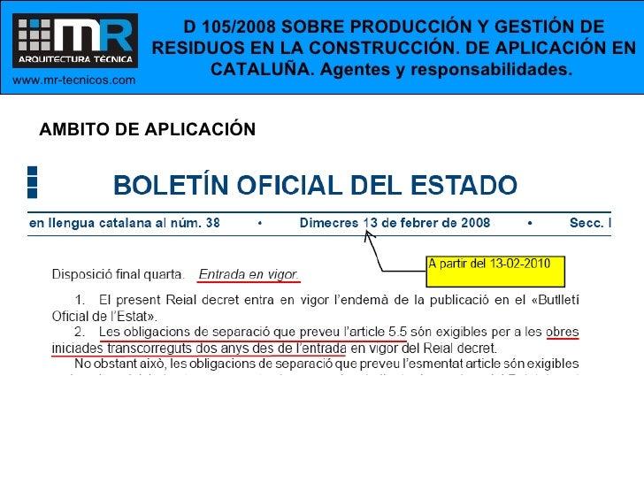 D 105/2008 SOBRE PRODUCCIÓN Y GESTIÓN DE RESIDUOS EN LA CONSTRUCCIÓN. DE APLICACIÓN EN CATALUÑA. Agentes y responsabilidad...