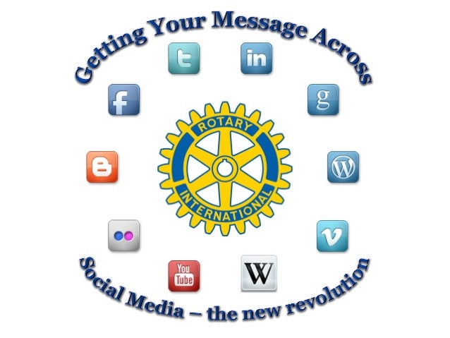 Rotary D1090 - Getting Your Message Across - Social Media - the new revolution (16 Feb 2013)