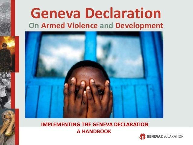 Geneva Declaration On Armed Violence and Development IMPLEMENTING THE GENEVA DECLARATION A HANDBOOK