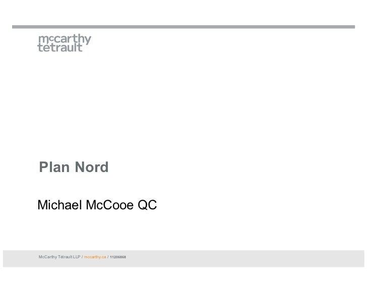 Plan NordMichael McCooe QCMcCarthy Tétrault LLP / mccarthy.ca / 11206868
