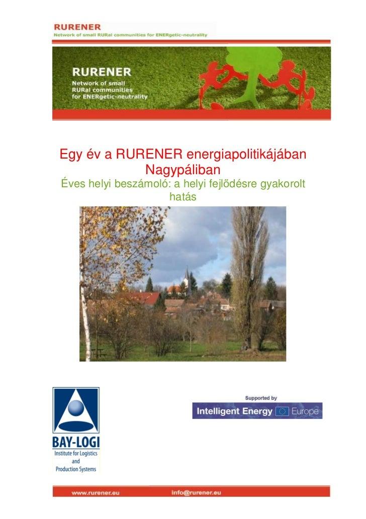 Egy év a RURENER energiapolitikájában            NagypálibanÉves helyi beszámoló: a helyi fejlődésre gyakorolt            ...