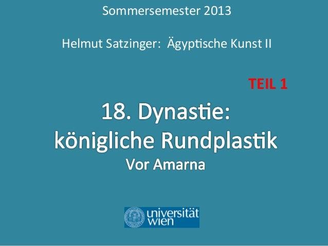 18. Dynastie: königliche Rundplastik. TEIL I.