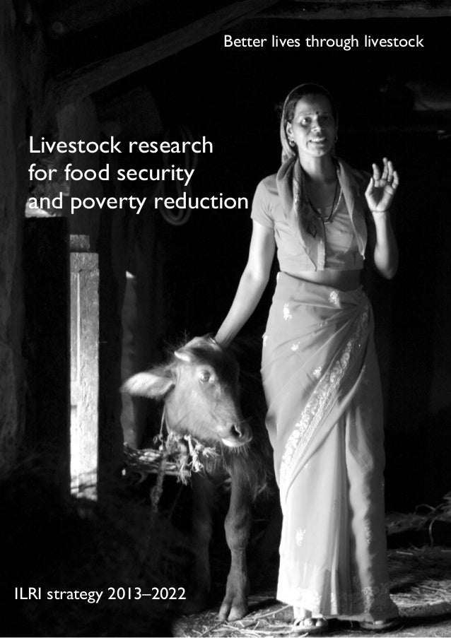 gILRI strate y 2013–2022 Better lives through livestock Livestock research for food security and poverty reduction