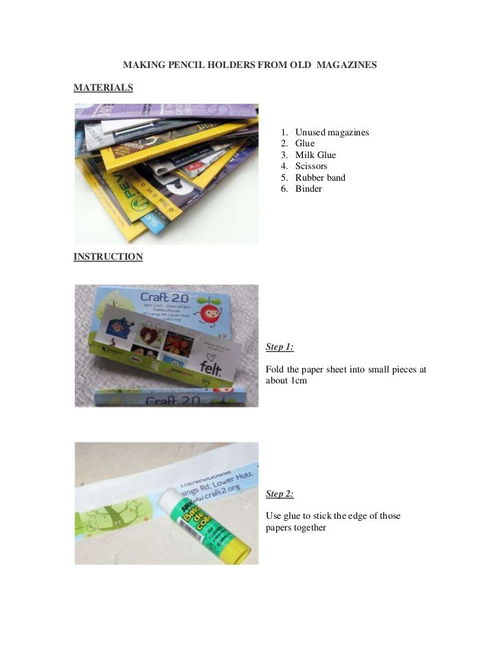MAKING PENCIL HOLDERS FROM OLD  MAGAZINES<br />MATERIALS<br />19050-3810<br /><ul><li>Unused magazines