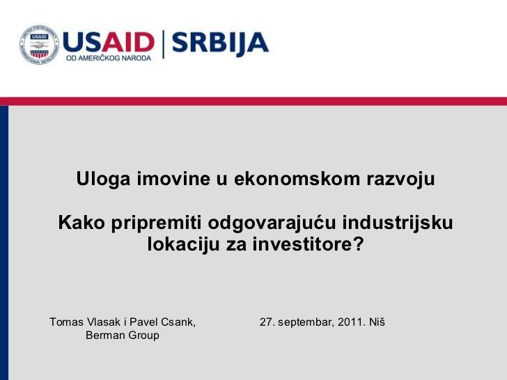 Uloga imovine u ekonomskom razvoju Kako pripremiti odgovarajuću industrijsku lokaciju za investitore? 2 7 . septembar, 201...