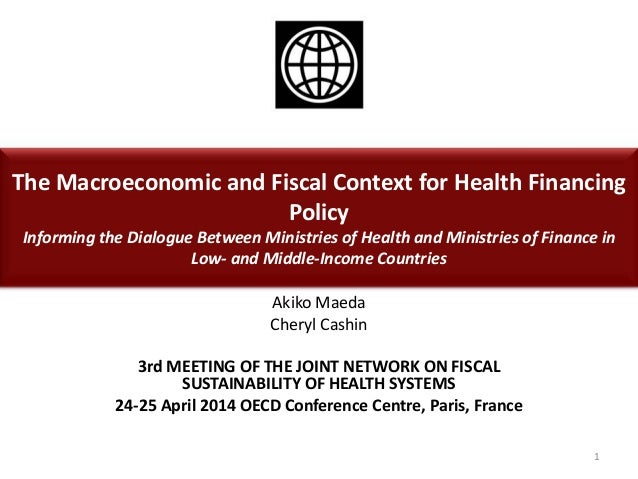 The Macroeconomic and Fiscal Context for Health Financing Policy Informing the Dialogue Between Ministries of Health and M...