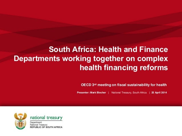 South Africa: Health and Finance Departments working together on complex health financing reforms OECD 3rd meeting on fisc...
