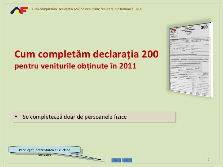 Cum completăm Declaraţia privind veniturile realizate din România D200Cum completăm declaraţia 200pentru veniturile obţinu...