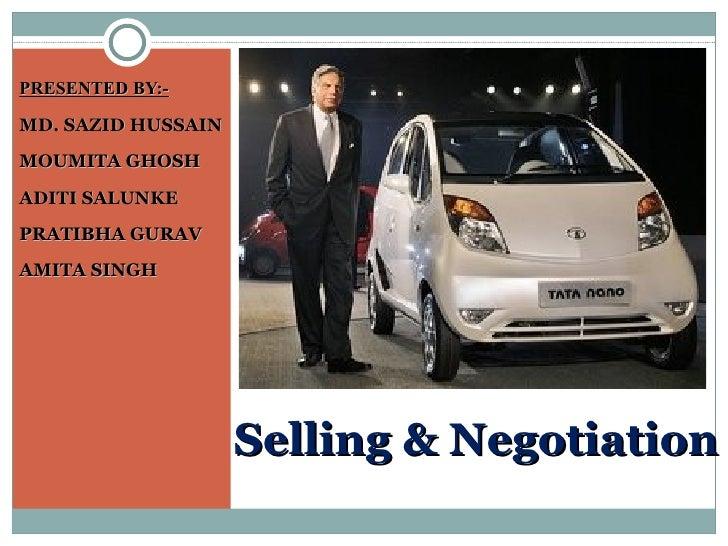 Selling & Negotiation <ul><li>PRESENTED BY:- </li></ul><ul><li>MD. SAZID HUSSAIN </li></ul><ul><li>MOUMITA GHOSH  </li></u...