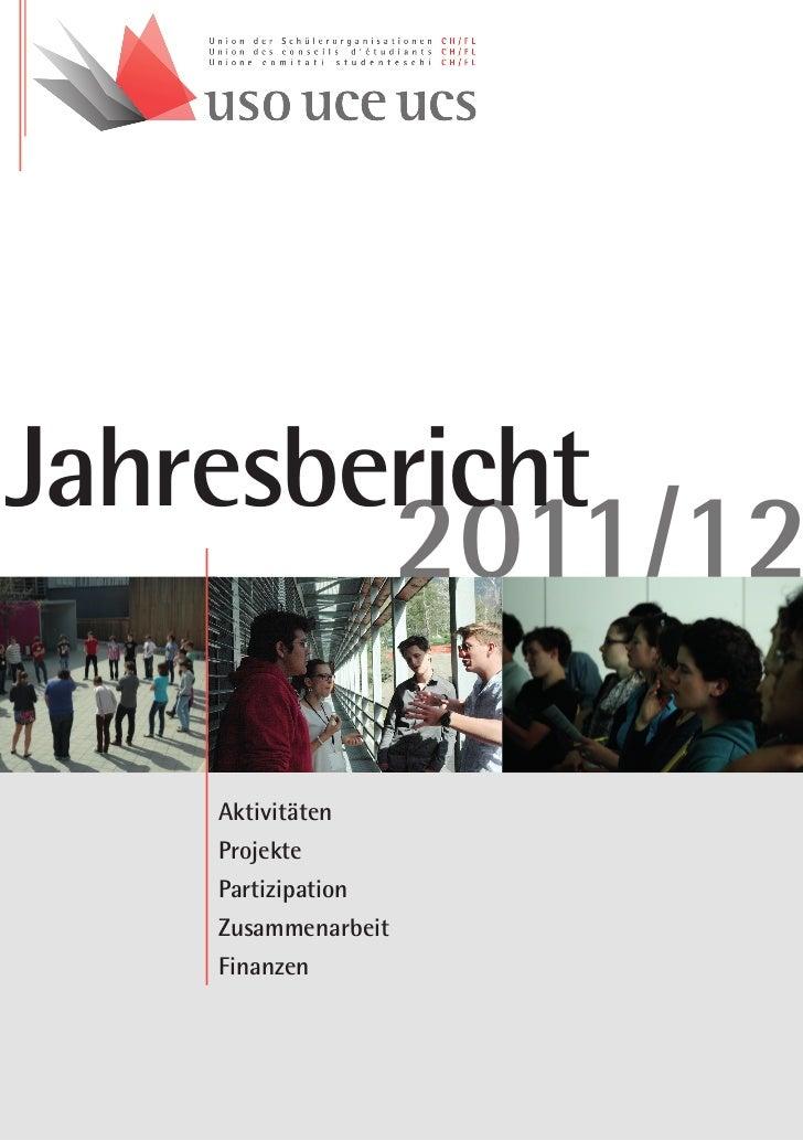 Jahresbericht        2011/12   Aktivitäten   Projekte   Partizipation   Zusammenarbeit   Finanzen