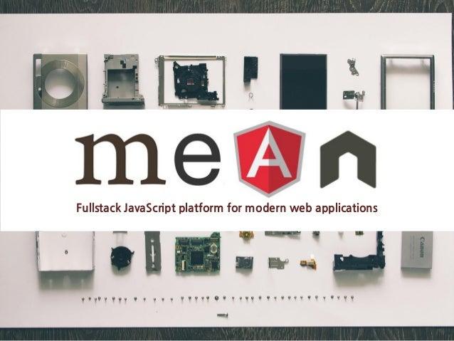 Fullstack JavaScript platform for modern web applications