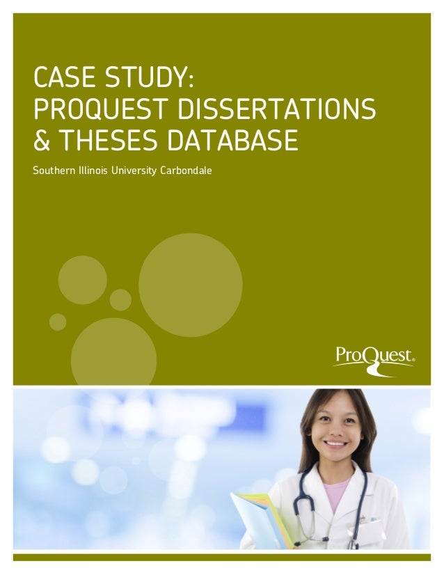 CASE STUDY: PROQUEST DISSERTATIONS & THESES DATABASE Southern Illinois University Carbondale  ®