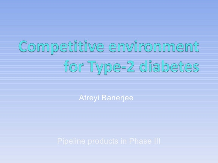 Atreyi Banerjee Pipeline products in Phase III