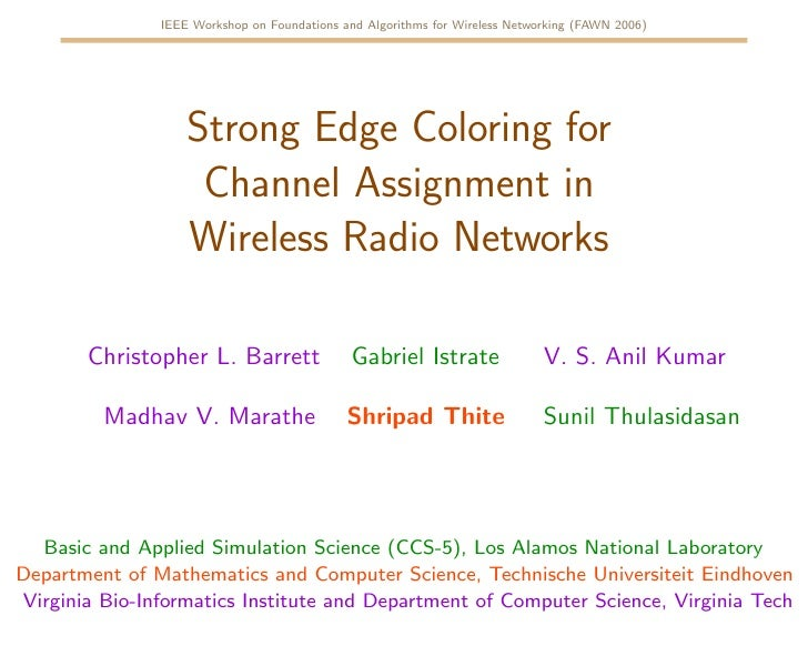 IEEE Workshop on Foundations and Algorithms for Wireless Networking (FAWN 2006)                        Strong Edge Colorin...