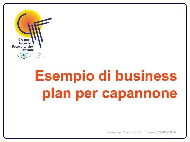 Esempio di business  plan per capannone           Giovanni Odetto – GIFI, Parma, 26/03/2010