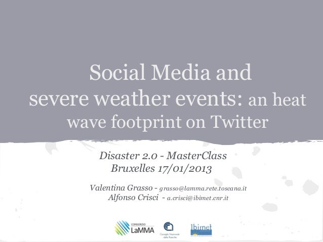 Social Media andsevere weather events: an heat    wave footprint on Twitter        Disaster 2.0 - MasterClass          Bru...
