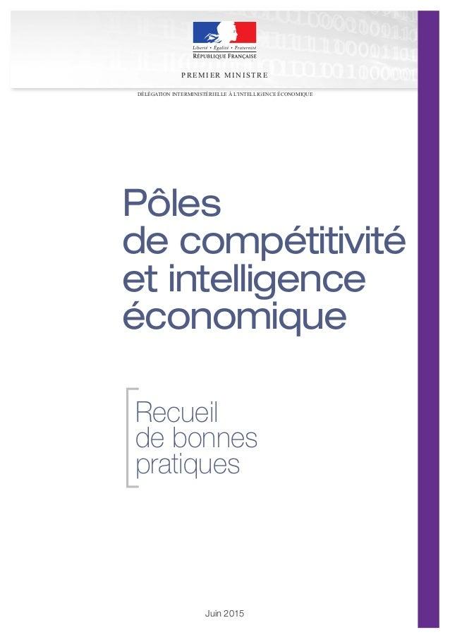 Juin 2015 Pôles de compétitivité et intelligence économique Recueil de bonnes pratiques[ PR EMIER MI N ISTR E DÉLÉGATION I...