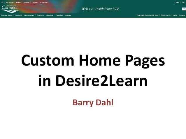 Custom Home Pages in Desire2Learn Barry Dahl