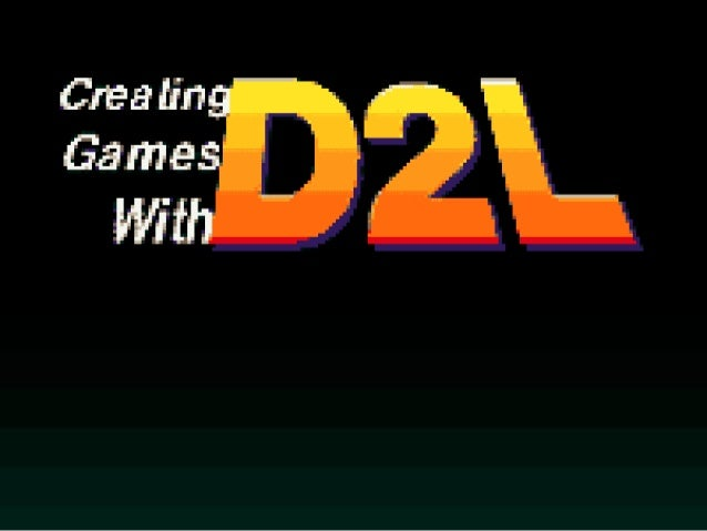 Creating Games with Desire2Learn