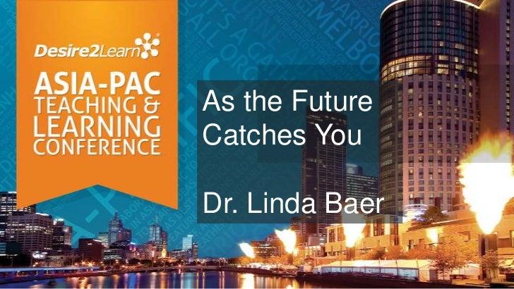 Dr. Linda Baer - D2L Keynote Asia-Pac Conference - 9/15/12