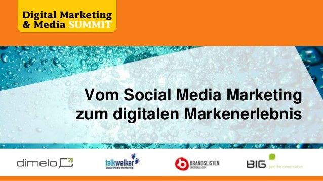 Vom Social Media Marketing zum digitalen Markenerlebnis