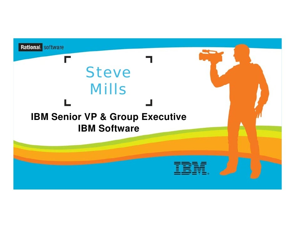 IBM Rational Software Conference 2009 Day 2 Keynote: Steve Mills