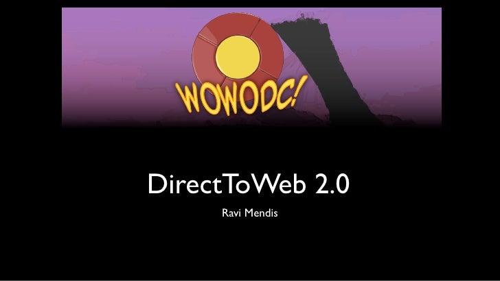 DirectToWeb 2.0     Ravi Mendis