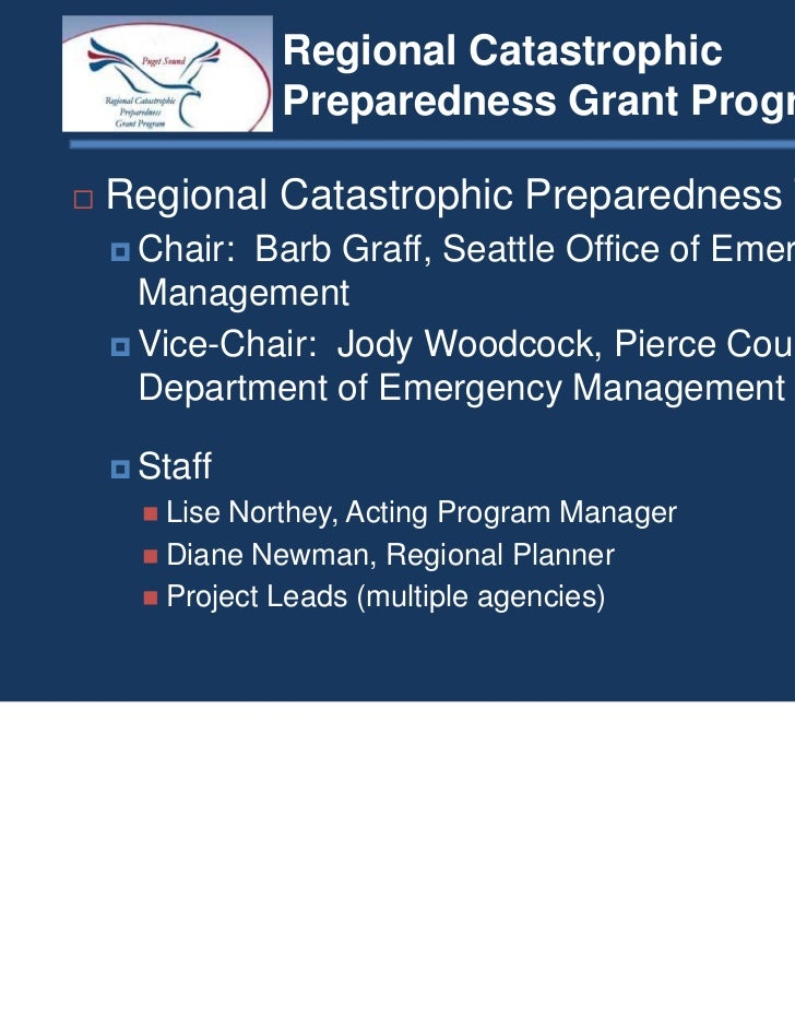 Regional Catastrophic           Preparedness Grant ProgramRegional Catastrophic Preparedness Team Chair: Barb Graff, Seatt...