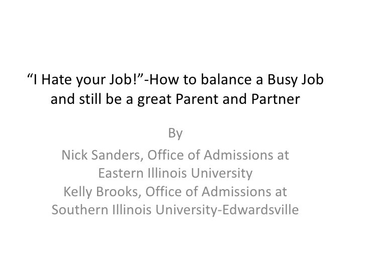 """I Hate your Job!""-How to balance a Busy Job    and still be a great Parent and Partner                        By    Nick ..."