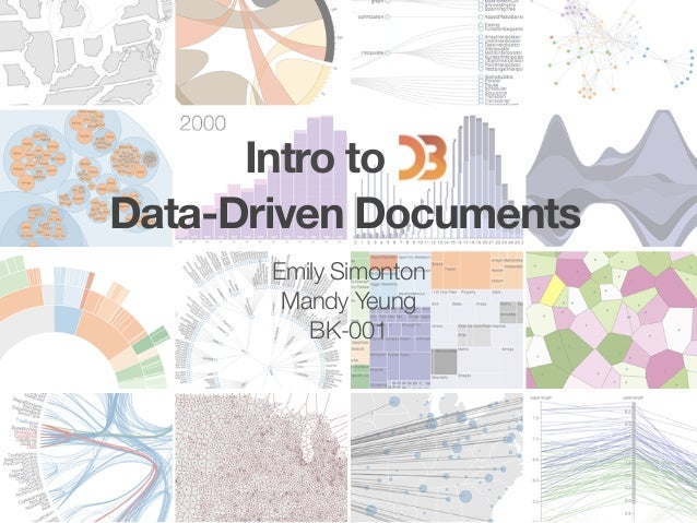 Data-Driven Documents Intro to Emily Simonton Mandy Yeung BK-001