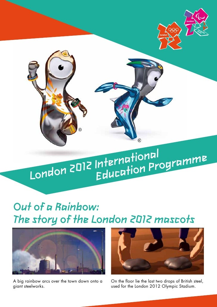 ationalogramme                     Intern tion Pr        Londo n 2012 EducaOut of a Rainbow:The story of the London 2012 m...
