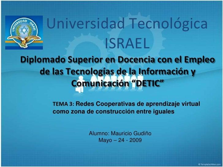 Universidad Tecnológica              ISRAEL Diplomado Superior en Docencia con el Empleo      de las Tecnologías de la Inf...