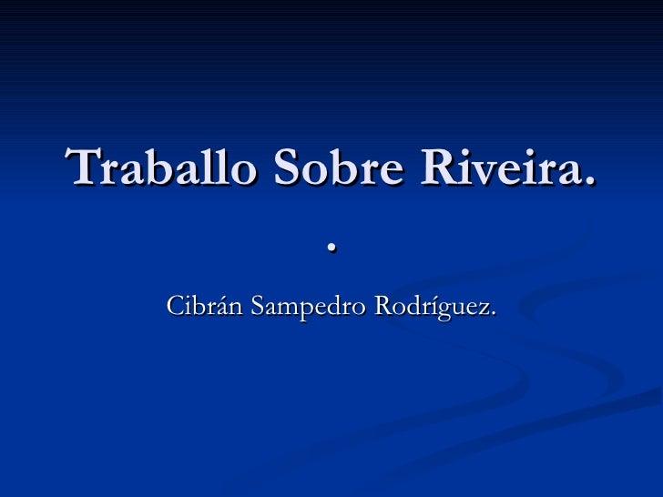 Traballo Sobre Riveira. . Cibrán Sampedro Rodríguez.