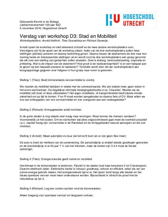 Gebouwde Kennis in de Etalage Jubileumevenement 100 jaar IGO 5 november 2010, Hogeschool Utrecht Verslag van workshop D3: ...