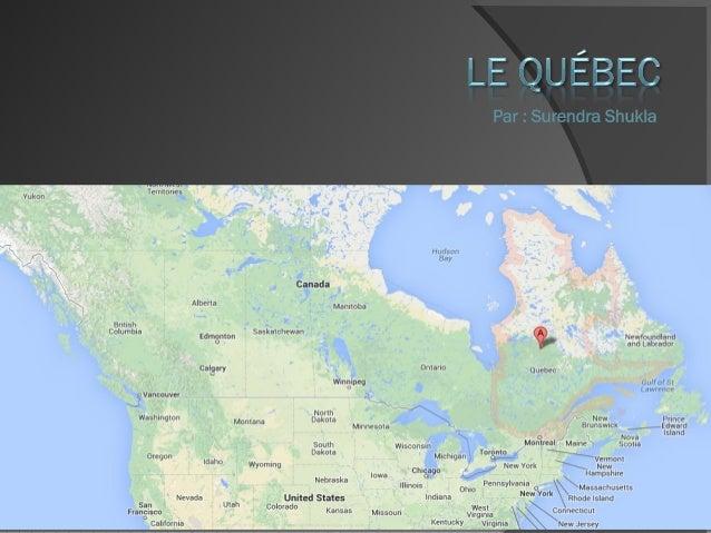  Le Québec est une province francophone du Canada  C'est la plus grande province en Canada  Le surnom pour la province ...
