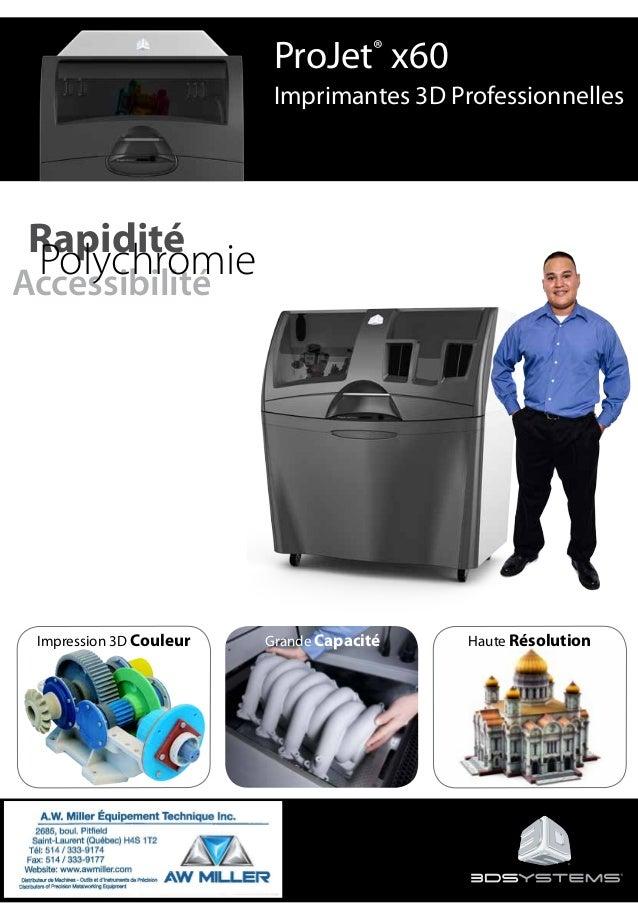 ProJet® x60 Imprimantes 3D Professionnelles Impression 3D Couleur Grande Capacité Haute Résolution Rapidité Accessibilité ...