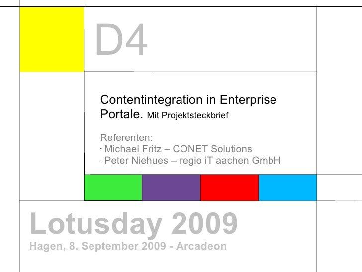 Lotusday 2009 Hagen, 8. September 2009 - Arcadeon <ul><li>Contentintegration in Enterprise Portale.  Mit Projektsteckbrief...