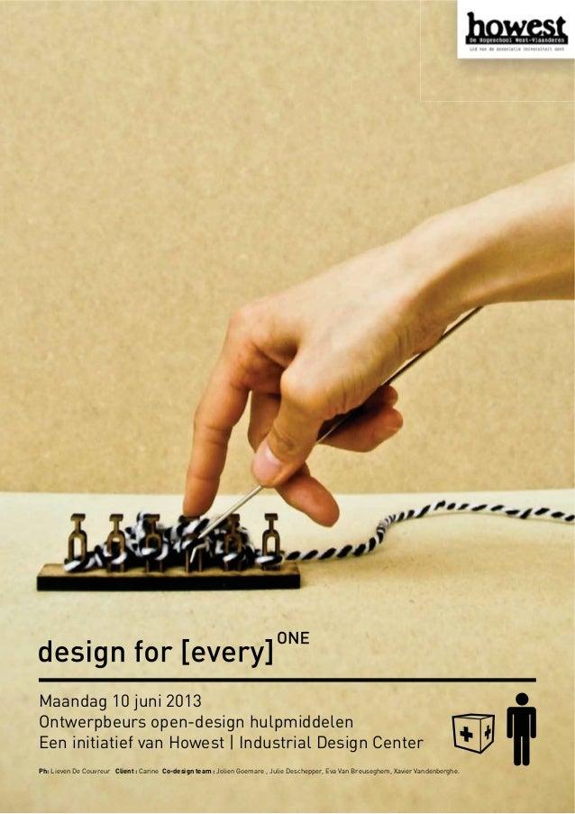 Maandag 10 juni 2013 Ontwerpbeurs open-design hulpmiddelen Een initiatief van Howest   Industrial Design Center Ph: Lieven...