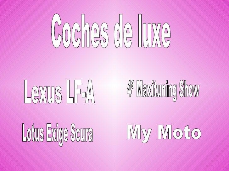 Coches de luxe Lexus LF-A Lotus Exige Scura 4ª Maxituning Show My Moto