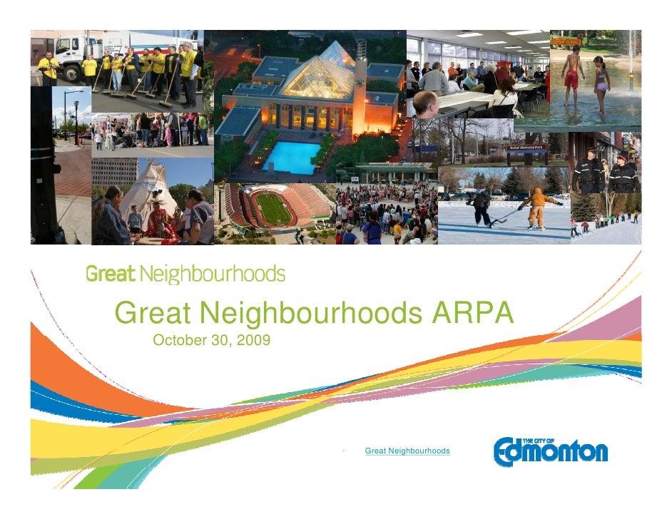 Great Neighbourhoods ARPA   October 30, 2009                          •   Great Neighbourhoods
