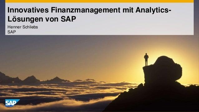 Henner Schliebs SAP Innovatives Finanzmanagement mit Analytics- Lösungen von SAP