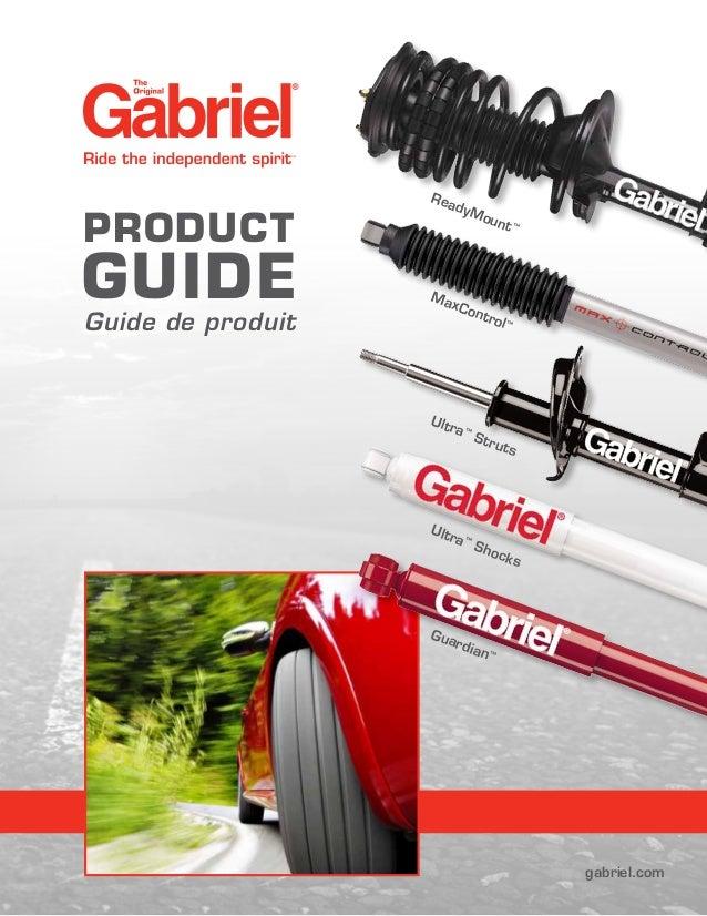 Guardian™ Ultra™ Shocks PRODUCT Guide de produit GUIDE MaxControl™ ReadyMount™ Ultra™ Struts gabriel.com