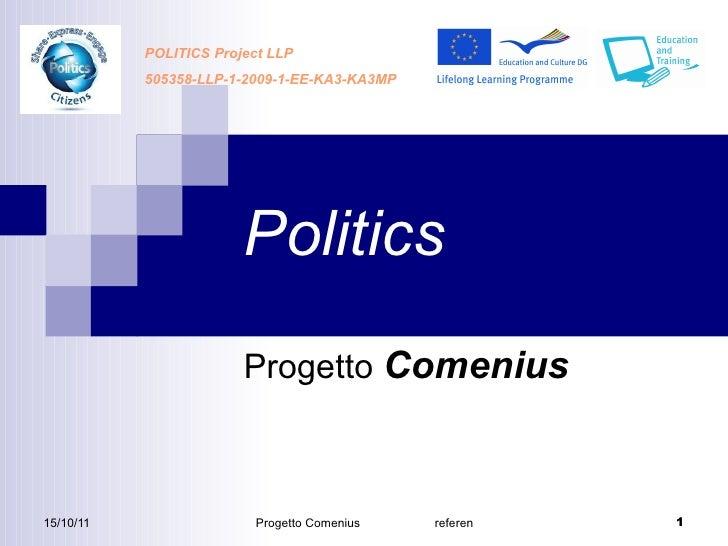 Politics Progetto  Comenius POLITICS Project LLP 505358-LLP-1-2009-1-EE-KA3-KA3MP